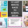 Ten Last Minute Back to School Ideas