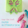 May Day Craft: Paper Butterfly Box