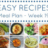 Easy Dinner Recipes Meal Plan - Week 19