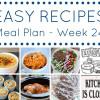 Easy Dinner Recipes Meal Plan - Week 24