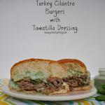 Cinco de Mayo Recipes: Turkey Cilantro Burgers with Tomatillo Sauce