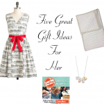 Five Valentine's Day Gifts for Her