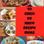 40 Cinco de Mayo Recipe Ideas