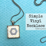 DIY Vinyl Necklace {Guest Post}