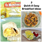 3 Easy Breakfast Ideas
