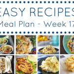 Easy Dinner Recipes Meal Plan - Week 17