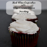 Boozy Baking: Red Wine Cupcakes with Wine Cream Cheese Frosting