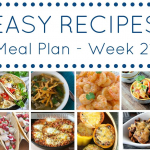 Easy Dinner Recipes Meal Plan - Week 21