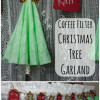 Guest Blogger: Coffee Filter Christmas Tree Garland