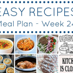 Easy Dinner Recipes Meal Plan - Week 24