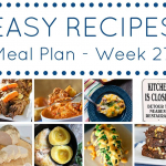 Easy Dinner Recipes Meal Plan - Week 27