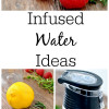 Infused Water Ideas - Drink More Water!