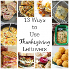 13 Ways to Use Thanksgiving Leftovers