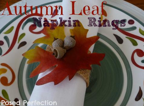 Posed Perfection - DIY Autumn Leaf Napkin Rings