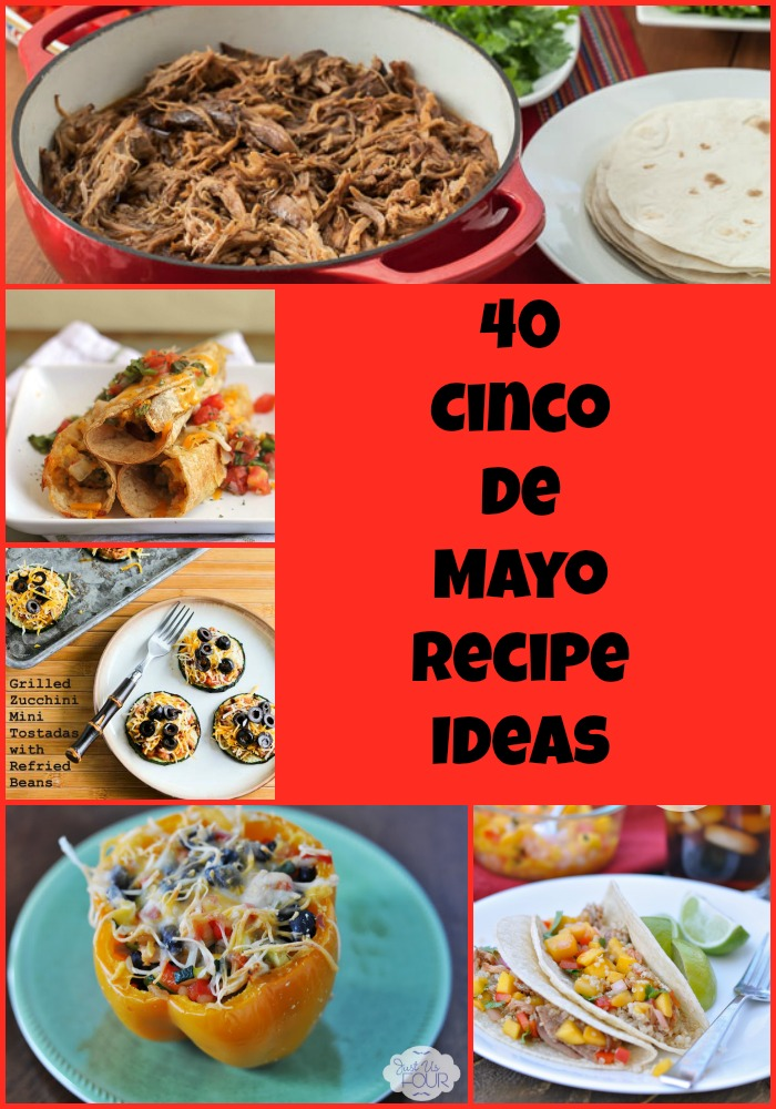 40 Cinco de Mayo Recipe Ideas #cincodemayo #mexican #recipes