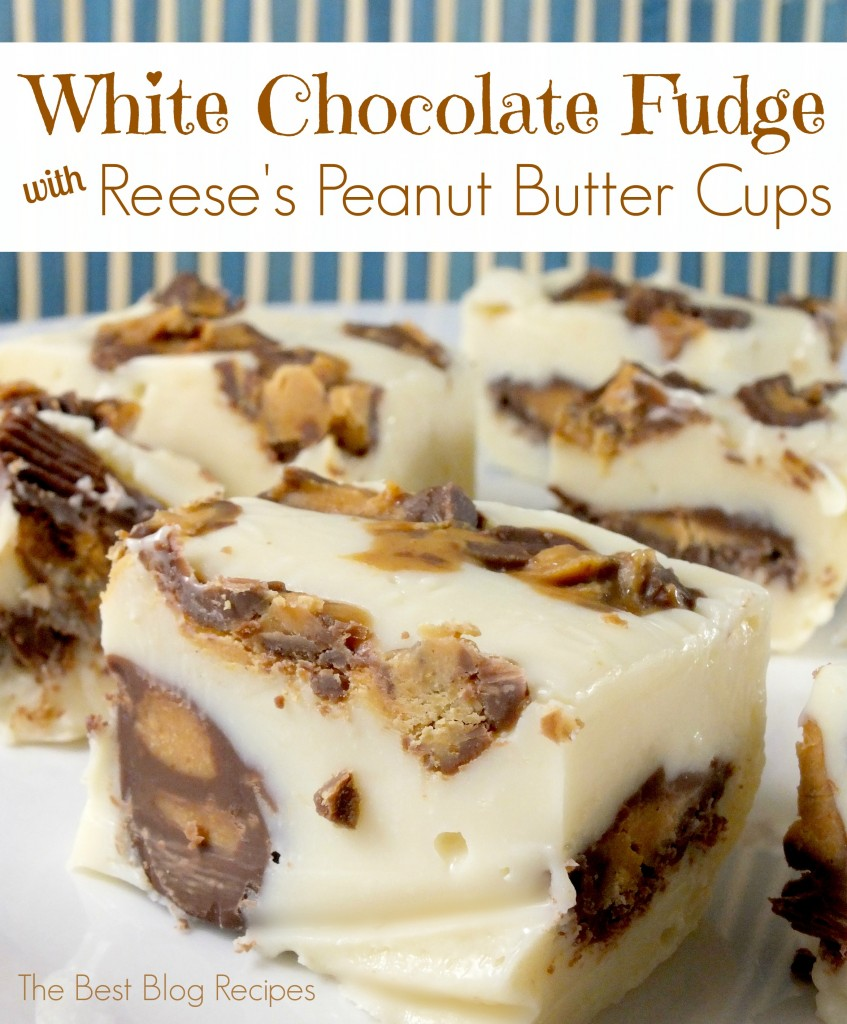 28 - The Best Blog Recipes - White Chocolate Reeses PB Cup Fudge