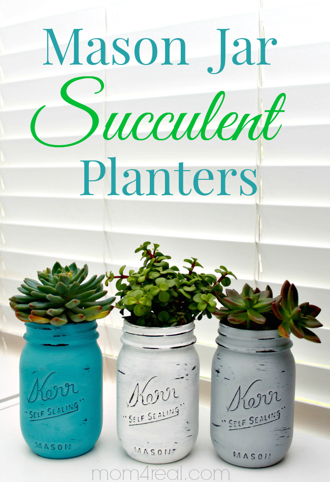 15 - Mom 4 Real - Mason Jar Succulent Planters