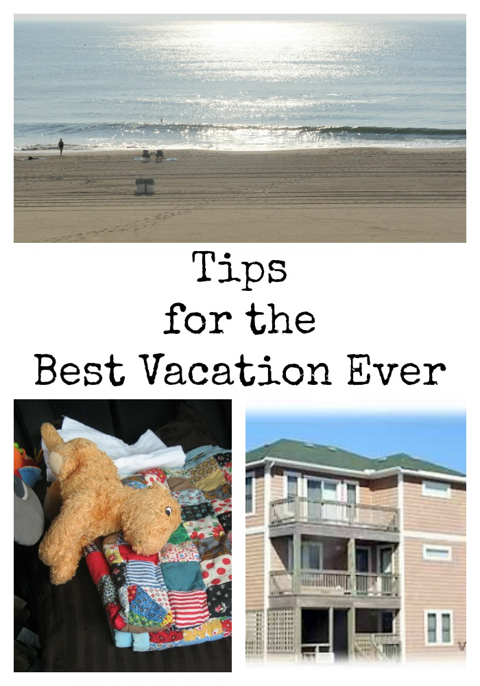 Tips for the Best Vacation Ever