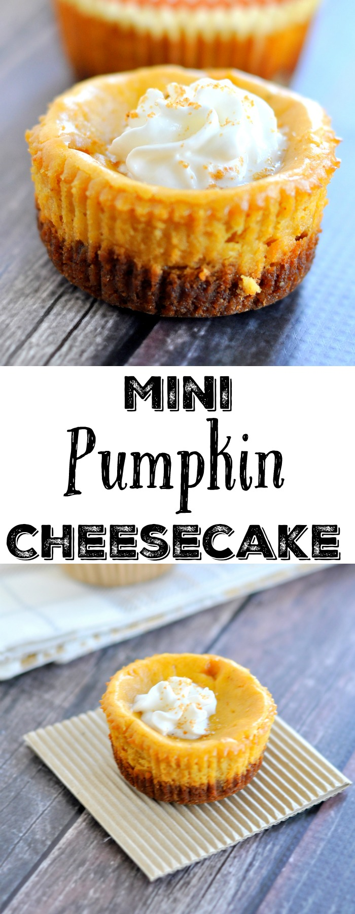 These mini pumpkin cheesecakes are the perfect dessert for fall, Thanksgiving or any time!