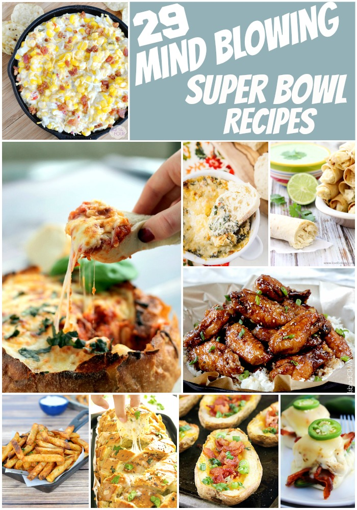 29 mind blowing recipes for your Super Bowl party that are guaranteed to score BIG