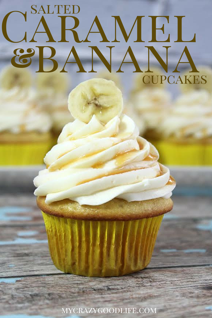 06 - My Crazy Good Life - Salted Caramel and Banana Cupcakes
