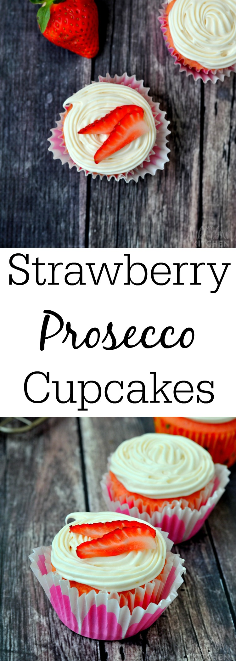 Strawberry Prosecco Cupcakes - the best combination of champagne and strawberries ever
