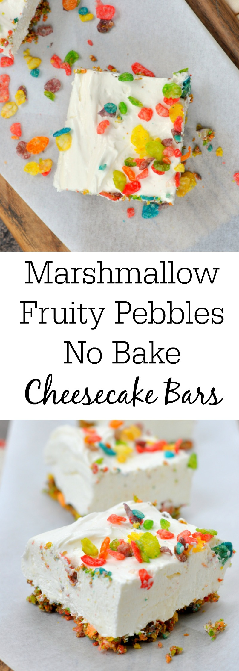 Marshmallow Fruity Pebbles No Bake Cheesecake Bars
