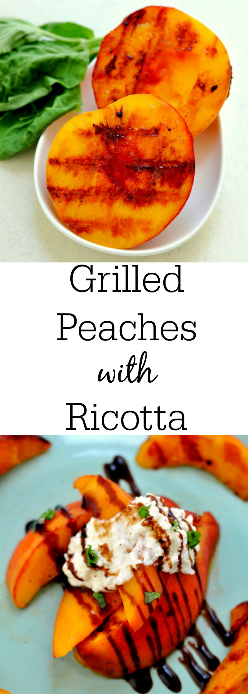 Grilled Peaches with Homemade Ricotta
