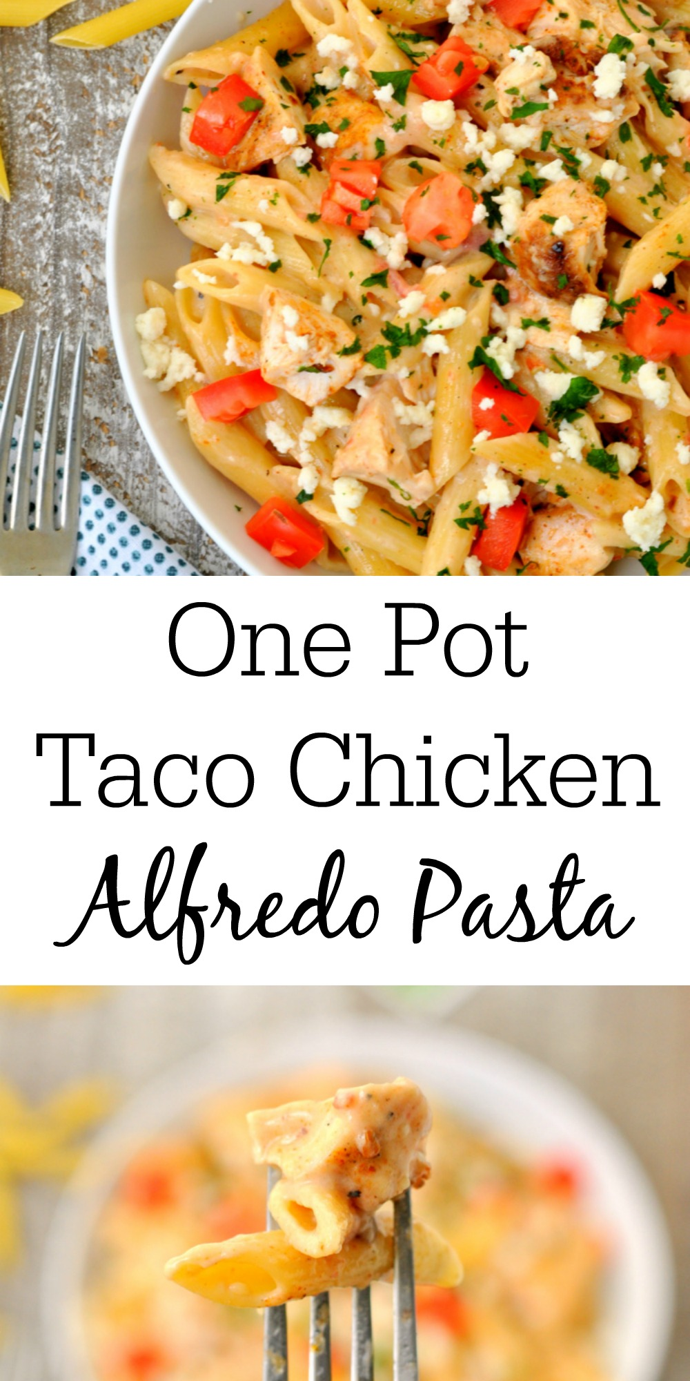 One Pot Pinterest Collage of Two Photos of Taco Chicken Alfredo Pasta